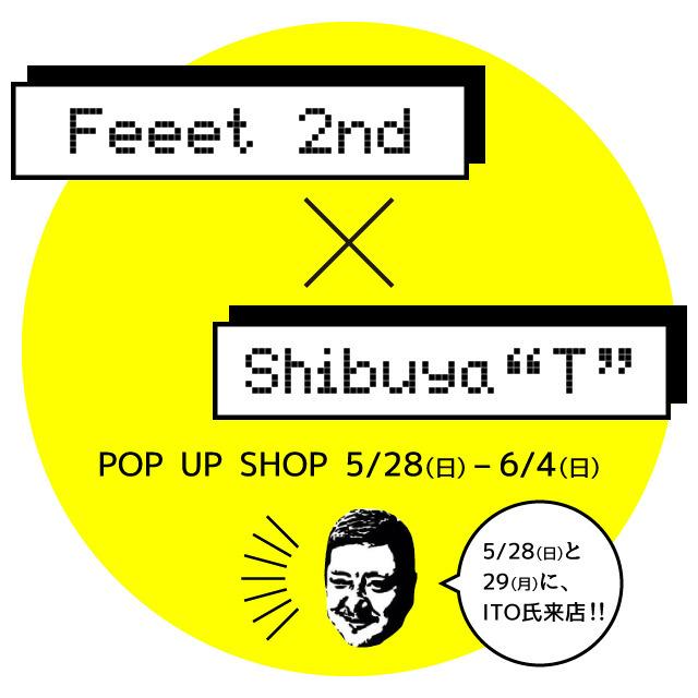 """Feeet 2nd「Feeet 2nd×Shibuya""""T""""」2017"""