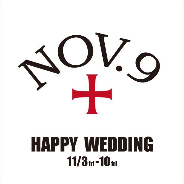 NOV.9 HAPPY WEDDING 2017/11/3-10